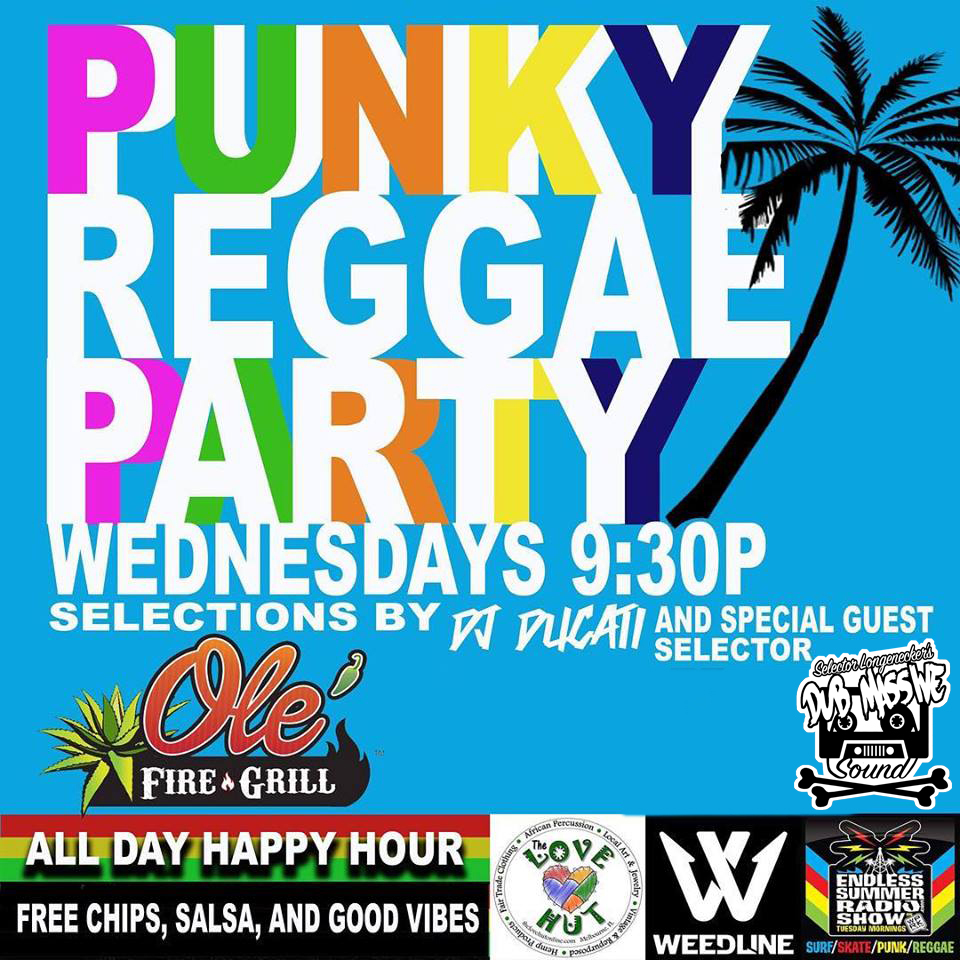 The PUNKY REGGAE PARTY with DJ Ducati & Friends every Wednesday at Olé Fire Grill